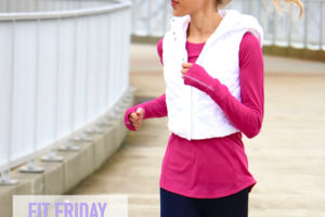 Fitness Friday: My Fitness Routine & How to Find a Routine Fit For You
